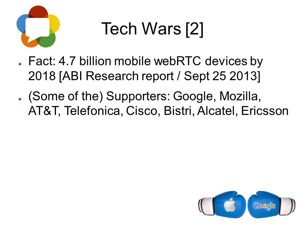 Tech Wars [2] Fact: 4.7 billion mobile webRTC devices by 2018 [ABI Research report / Sept 25 2013]